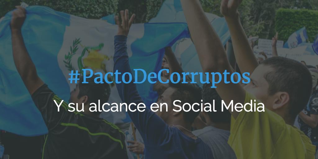 #PactodeCorruptos Análisis en Redes Sociales