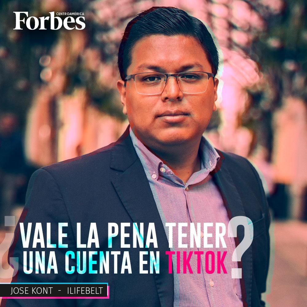 Vale la pena estar en Tiktok? Forbes Jose Kont