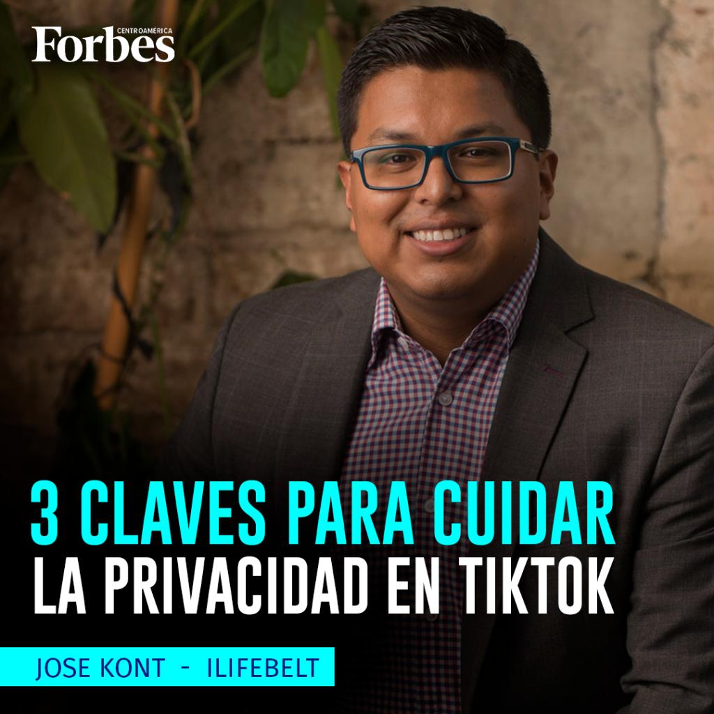 Jose Kont, Forbes, Privacidad TikTok