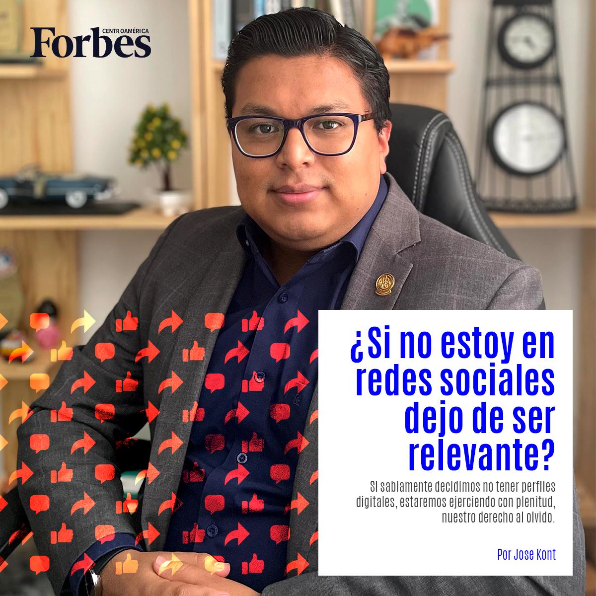 Si no estoy en redes sociales dejo de ser relevante? Columna en Forbes de Jose Kont
